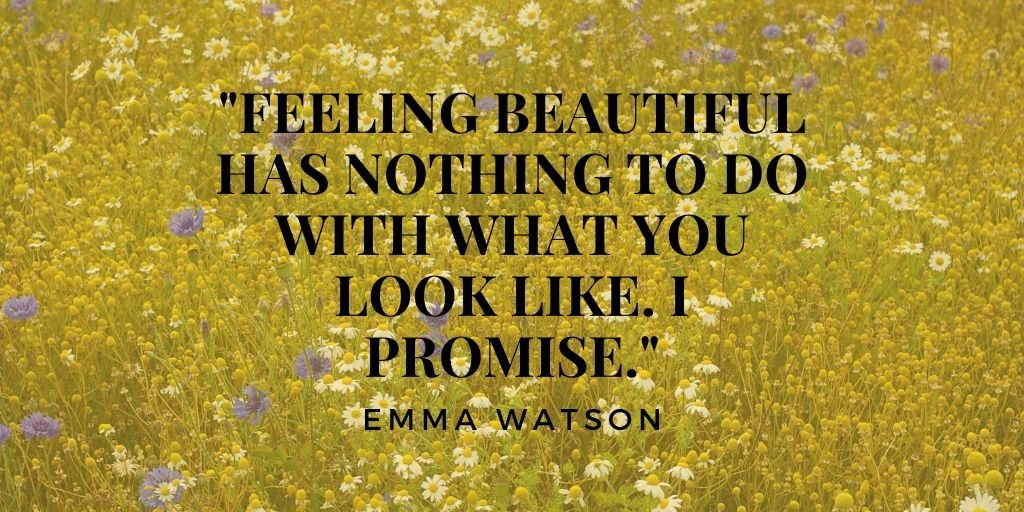 feling beautiful has nothing to do with what you look like i promise emma watson body positive